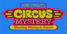 The Great Circus Mystery: Starring Mickey and Minnie