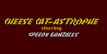 Cheese Cat-astrophe with Speedy Gonzales