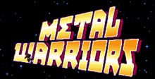 Metal Warriors