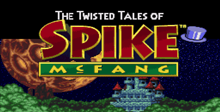 Twisted Tales of Spike McFang