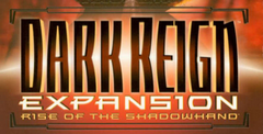 Dark Reign Expansion: Rise of the Shadowhand