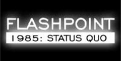 Flash Point 1985: Status Quo