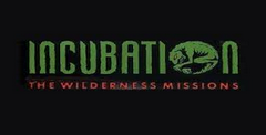 Incubation: The Wilderness Missions