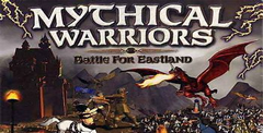 Mythical Warriors: Battle for Eastland
