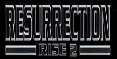Rise 2: Resurrection