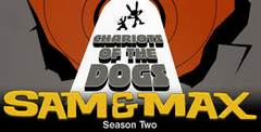 Sam & Max: Season Two - Chariots of the Dogs