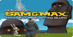 Sam & Max: Season Two - Moai Better Blues