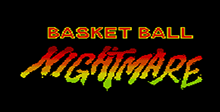 Basket Ball Nightmare