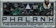 Phalanx: The Enforce Fighter A-144