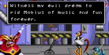 """Witness my evil dream to rid Mobius of music und fun forever""."